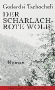 Cover-Bild zu Tschocheli, Goderdsi: Der scharlachrote Wolf (eBook)