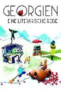 Cover-Bild zu Fricke, Lucy: Georgien. Eine literarische Reise (eBook)