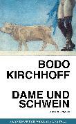 Cover-Bild zu Kirchhoff, Bodo: Dame und Schwein (eBook)