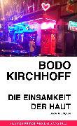 Cover-Bild zu Kirchhoff, Bodo: Die Einsamkeit der Haut (eBook)