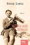 Cover-Bild zu Weiße mit Schuss (eBook) von Lentz, Georg