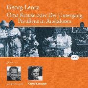 Cover-Bild zu Oma Krause oder Der Untergang Preußens in Anekdoten (Audio Download) von Lentz, Georg