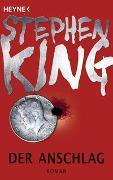 Cover-Bild zu King, Stephen: Der Anschlag