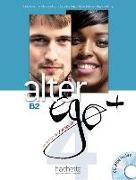 Cover-Bild zu Alter ego+ 4. B2. Livre de l'élève - Kursbuch von Berthet, Annie