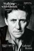 Cover-Bild zu Byrne, Gabriel: Walking with Ghosts (eBook)