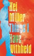Cover-Bild zu Miller, Kei: Things I Have Withheld (eBook)