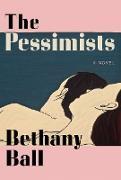 Cover-Bild zu Ball, Bethany: The Pessimists (eBook)