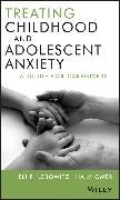 Cover-Bild zu Treating Childhood and Adolescent Anxiety (eBook) von Lebowitz, Eli R.