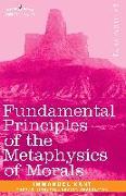 Cover-Bild zu Kant, Immanuel: Fundamental Principles of the Metaphysics of Morals
