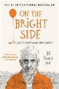 Cover-Bild zu Groen, Hendrik: On the Bright Side: The New Secret Diary of Hendrik Groen, 85 Years Old