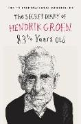 Cover-Bild zu Groen, Hendrik: The Secret Diary of Hendrik Groen: 83 1/4 Years Old