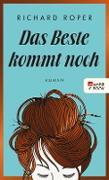 Cover-Bild zu Roper, Richard: Das Beste kommt noch (eBook)