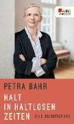 Cover-Bild zu Bahr, Petra: Halt in haltlosen Zeiten (eBook)