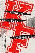 Cover-Bild zu KUNG FU HIGH SCHOOL von Gattis, Ryan