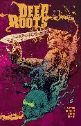 Cover-Bild zu Dan Watters: Deep Roots Vol. 1
