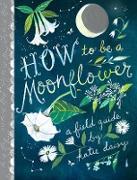 Cover-Bild zu Daisy, Katie: How to Be a Moonflower (eBook)