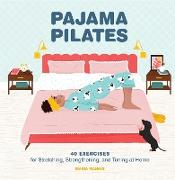 Cover-Bild zu Mankin, Maria: Pajama Pilates (eBook)