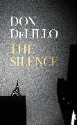 Cover-Bild zu DeLillo, Don: The Silence
