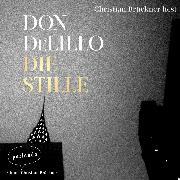 Cover-Bild zu DeLillo, Don: Die Stille (Ungekürzte Lesung) (Audio Download)