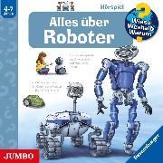Cover-Bild zu Wieso? Weshalb? Warum? Alles über Roboter (Audio Download) von Erne, Andrea