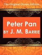 Cover-Bild zu Barrie, James Matthew: Peter Pan, by J. M. Barrie - The Original Classic Edition