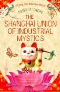 Cover-Bild zu Vittachi, Nury: Shanghai Union of Industrial Mystics (eBook)