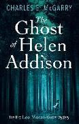 Cover-Bild zu McGarry, Charles E.: Ghost of Helen Addison (eBook)