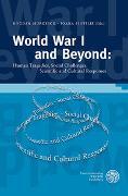 Cover-Bild zu Murgescu, Bogdan (Hrsg.): World War I and Beyond: Human Tragedies, Social Challenges, Scientific and Cultural Responses