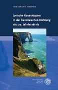 Cover-Bild zu Simonis, Ferdinand: Lyrische Kosmologien in der französischen Dichtung des 20. Jahrhunderts