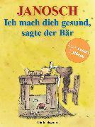 Cover-Bild zu Janosch: Ich mach dich gesund, sagte der Bär - Enhanced Edition (eBook)