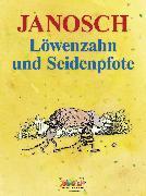 Cover-Bild zu Janosch: Löwenzahn und Seidenpfote (eBook)