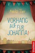 Cover-Bild zu Thor, Annika: Vorhang auf für Johanna!