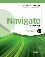 Cover-Bild zu Navigate: A1 Beginner: Coursebook with DVD and Oxford Online Skills Program