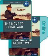 Cover-Bild zu Thomas, Joanna: The Move to Global War: IB History Print and Online Pack: Oxford IB Diploma Programme