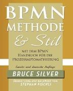 Cover-Bild zu Silver, Bruce: BPMN Methode und Stil Zweite Auglage mit dem BPMN Handbuch für die Prozessautomatisierung