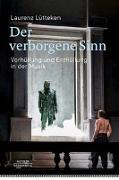 Cover-Bild zu Der verborgene Sinn von Lütteken, Laurenz
