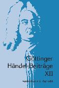 Cover-Bild zu Göttinger Händel-Beiträge, Band 13 (eBook) von Marx, Hans Joachim (Hrsg.)