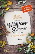Cover-Bild zu Moran, Kelly: Wildflower Summer - In diesem Moment (eBook)