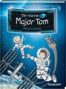 Cover-Bild zu Flessner, Bernd: Der kleine Major Tom. Band 1: Völlig losgelöst