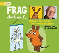 Cover-Bild zu Flessner, Bernd: Frag doch mal ? die Maus! Wissen für Kinder: Tiere und Menschen