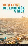 Cover-Bild zu Lenze, Ulla: Die endlose Stadt (eBook)
