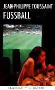Cover-Bild zu Toussaint, Jean-Philippe: Fußball (eBook)