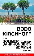Cover-Bild zu Kirchhoff, Bodo: Der Sommer nach dem Jahrhundertsommer (eBook)