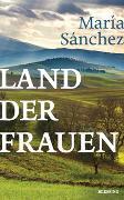 Cover-Bild zu Sánchez, María: Land der Frauen