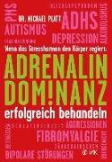 Cover-Bild zu Platt, Michael E: Adrenalin-Dominanz erfolgreich behandeln