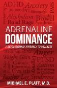Cover-Bild zu Platt, Michael E.: Adrenaline Dominance