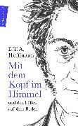 Cover-Bild zu Hoffmann, E. T. A.: Mit dem Kopf im Himmel und den Füßen auf dem Boden (eBook)