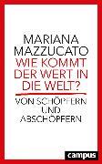 Cover-Bild zu Wie kommt der Wert in die Welt? (eBook) von Mazzucato, Mariana