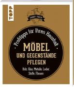 Cover-Bild zu Fabre, Sylvie: Möbel und Gegenstände pflegen (Zauberfrisch)