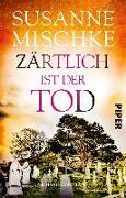 Cover-Bild zu Mischke, Susanne: Zärtlich ist der Tod